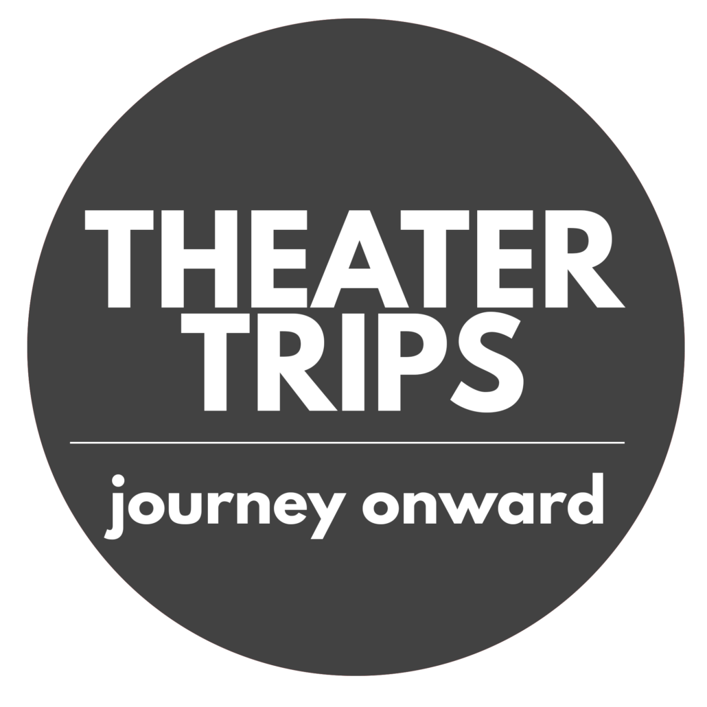 Click this button for Theater Trips